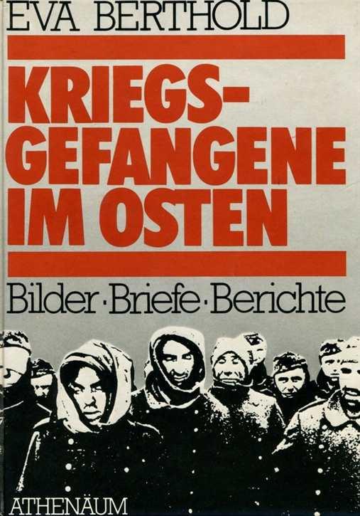 Berthold, Eva: Kriegsgefangene im Osten
