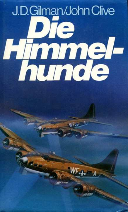 Gilmann, J.D./ Clive, John: Die Himmelhunde