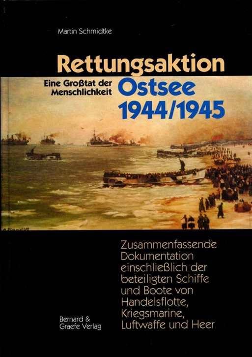Schmidtke, Martin: Rettungsaktion Ostsee 1944/1945