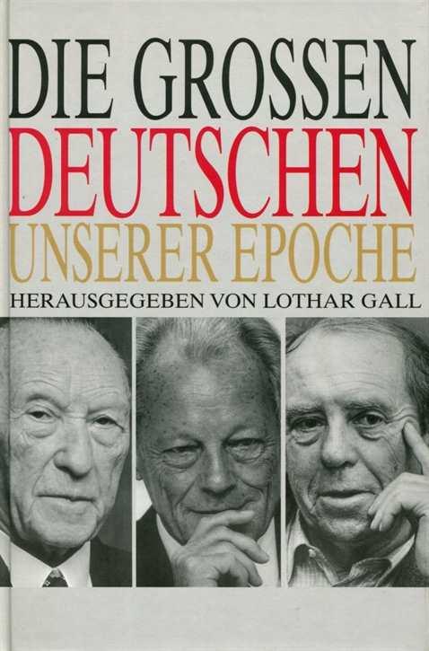 Gall, Lothar: Die grossen Deutschen unserer Epoche