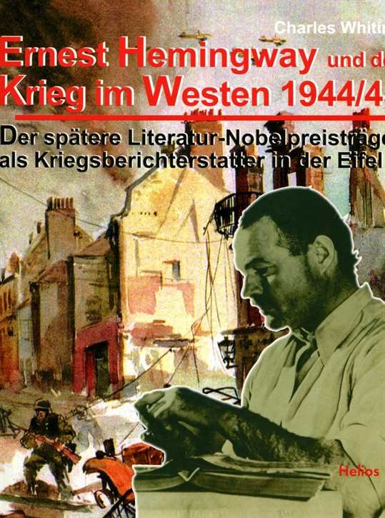 Whiting, Charles: Ernest Hemingway und der Krieg