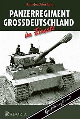 Jung, Hans-Joachim: Panzerregiment Großdeutschland