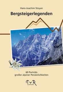 Stoyan, Hans-Joachim: Bergsteigerlegenden
