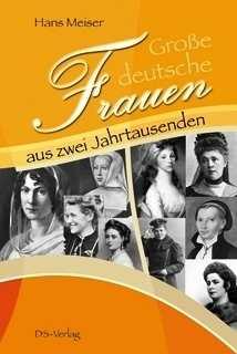 Meiser, Hans und Ma. Sophie: Große deutsche Frauen