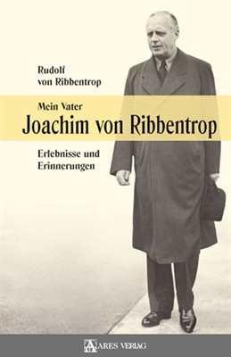 Ribbentrop, Rudolf von: Mein Vater Joachim von R.
