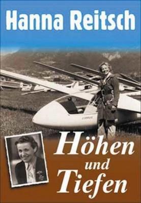 Reitsch, Hanna: Höhen und Tiefen