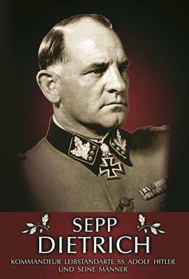 Sepp Dietrich - Kommandeur  der LAH