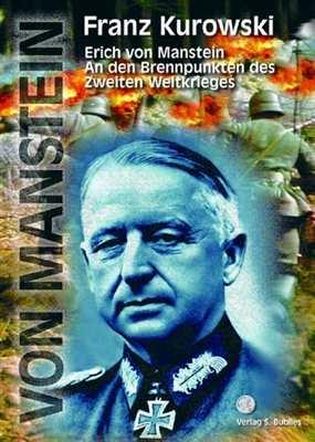 Kurowski, Franz: Erich von Manstein