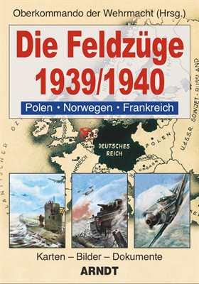 OkW (Hrsg.): Die Feldzüge 1939/1940