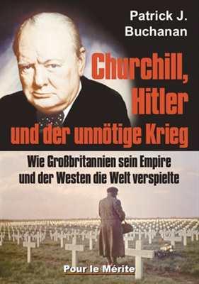 Buchanan, P. J.: Churchill, Hitler u. der unnötige