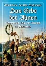 Arbeitskreis Dt. Mythologie Hg: Das Erbe der Ahnen