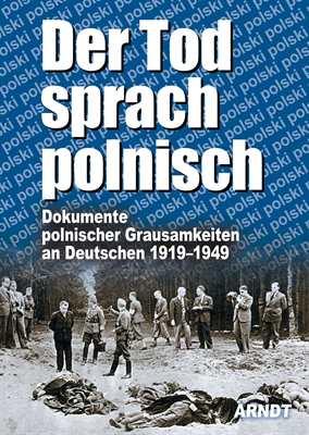 Auswärtiges Amt (Hrsg.): Der Tod sprach polnisch
