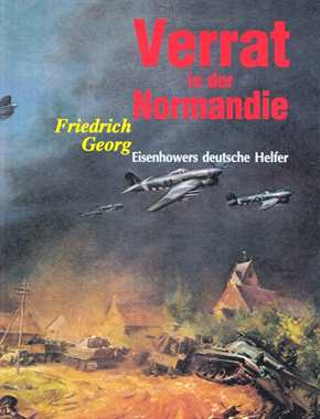 Georg, Friedrich: Verrat in der Normandie