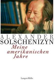 Solschenizyn, Alexand.: Meine amerikanischen Jahre