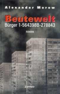 Merow, Alexander: Beutewelt.