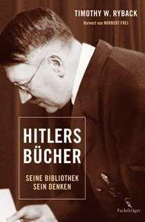 Ryback, Timothy: Hitlers Bücher