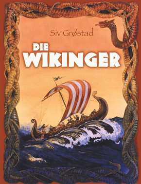 Grostad, Siv: Die Wikinger