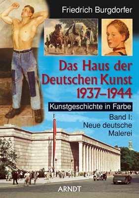 Burgdorfer, F.: Das Haus der Deutschen Kunst Bd. I