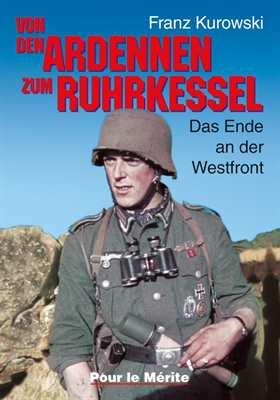 Kurowski, Franz: Von den Ardennen zum Ruhrkessel