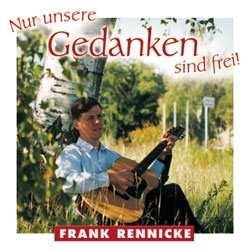 Frank Rennicke - Nur unsere Gedanken sind frei, CD