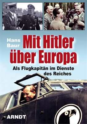 Baur, Hans: Mit Hitler über Europa