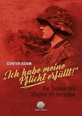 """Adam, Günter: """"Ich habe meine Pflicht erfüllt!"""""""