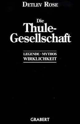 Rose, Detlev: Die Thule-Gesellschaft