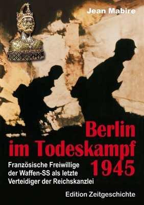Mabire, Jean: Berlin im Todeskampf 1945