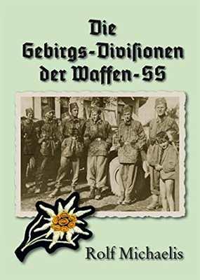 Michaelis, Rolf: Die Gebirgs-Division d. Waffen-SS