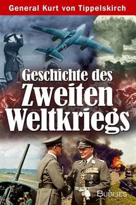 Tippelskirch, Kurt: Geschichte des 2. Weltkriegs