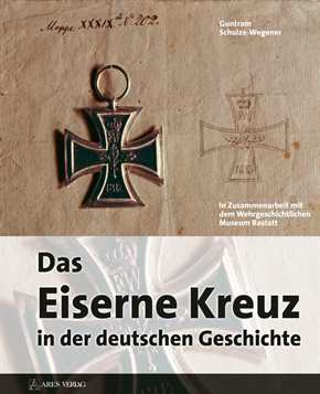 Schulze-Wegener, Guntram: Das Eiserne Kreuz...