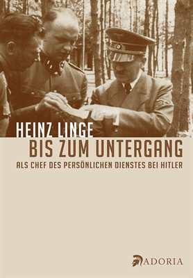 Linge, Heinz: Bis zum Untergang
