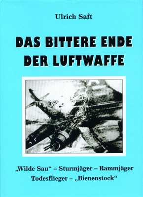 Saft, Ulrich: Das bittere Ende der Luftwaffe