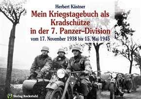 Kästner, Herbert: Als Kradschütze in der 7. PzDiv.