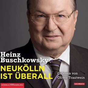 Buschkowsky, Heinz: Neukölln ist überall - Hörbuch
