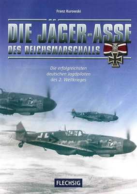 Kurowski, F.: Die Jäger-Asse des Reichsmarschalls