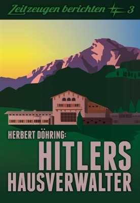 Döhring, Herbert: Hitlers Hausverwalter