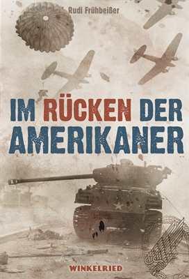 Frühbeißer, Rudi: Im Rücken der Amerikaner