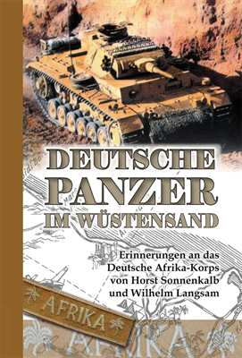 Sonnenkalb/ Langsam: Deutsche Panzer im Wüstensand
