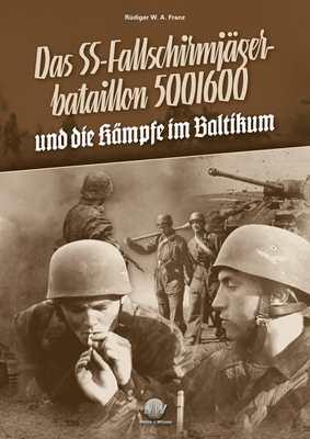 Franz, R.: Das SS-Fallschirmjägerbataillon 500/600 Bd. II