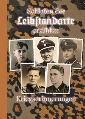 Sammelband: Soldaten der Leibstandarte erzählen