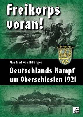 Killinger, Manfred von: Freikorps voran!