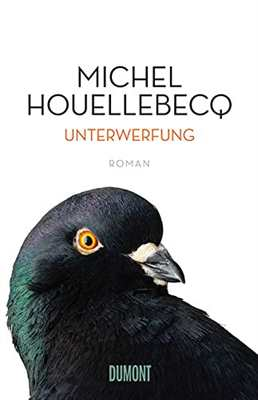 Houellebecq, Michel: Unterwerfung - Roman