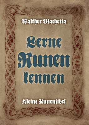 Blachetta, Walther: Lerne Runen kennen!