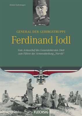 Kaltenegger, Roland: Ferdinand Jodl