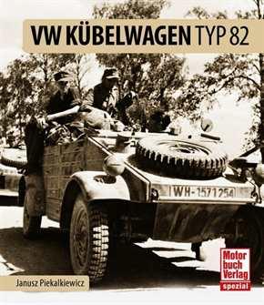 Piekalkiewicz, Janusz: Der VW Kübelwagen Typ 82