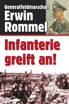 Rommel, Erwin: Infanterie greift an!