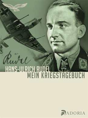 Rudel, Hans-Ulrich: Mein Kriegstagebuch