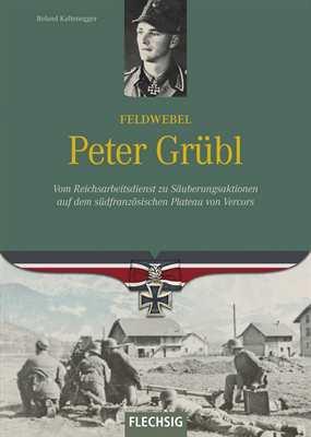 Kaltenegger, Roland: Feldwebel Peter Grübl