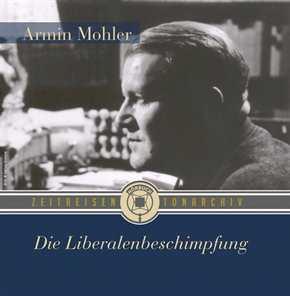 Armin Mohler - Die Liberalenbeschimpfung, Hörb. CD